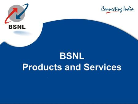 BSNL Products and Services. Module BSNL 3G Data Card BSNL 3G Data Plans EVDO Card Attractive Tariffs (GSM and CDMA)