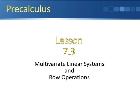 Multivariate Linear Systems and Row Operations.