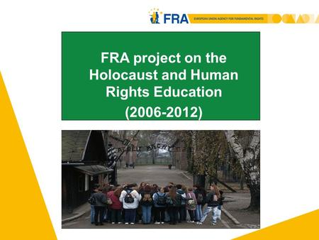 FRA project on the Holocaust and Human Rights Education (2006-2012)