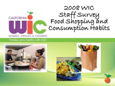 2008 WIC Staff Survey Food Shopping and Consumption Habits.