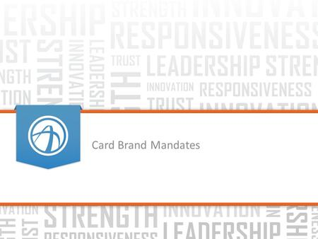 Card Brand Mandates. Key EMV dates from Card Brands © 2012 VeriFone Systems, Inc.  2012: TECH Innovation Program (TIP) - PCI validation relief for Level.