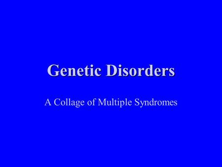 Genetic Disorders A Collage of Multiple Syndromes.