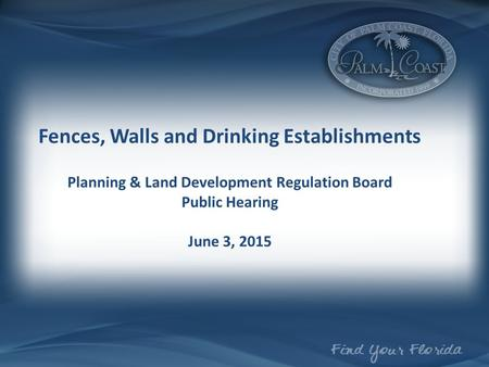 Fences, Walls and Drinking Establishments Planning & Land Development Regulation Board Public Hearing June 3, 2015.