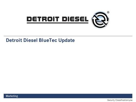 1 Marketing Detroit Diesel BlueTec Update Security Classification Line.