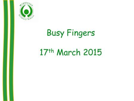 Busy Fingers 17 th March 2015. What is O.T? Occupational Therapy is a specialist field whereby all physical barriers to life, learning and the acquisition.