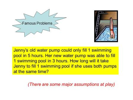 Jenny's old water pump could only fill 1 swimming pool in 5 hours. Her new water pump was able to fill 1 swimming pool in 3 hours. How long will it take.