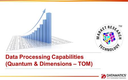 Data Processing Capabilities (Quantum & Dimensions – TOM)