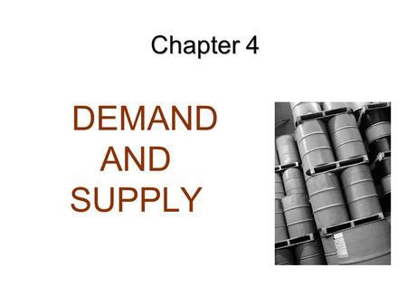 DEMAND AND SUPPLY Chapter 4. Today's lecture Demand The Law of Demand The Demand Curve Shifts in Demand Curve versus Movement along a Demand Curve Individual.
