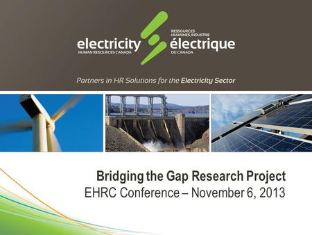 Presentation Title : Sub Title Bridging the Gap Research Project EHRC Conference – November 6, 2013.