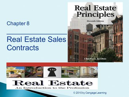 © 2010 by Cengage Learning Chapter 8 ________________ Real Estate Sales Contracts.