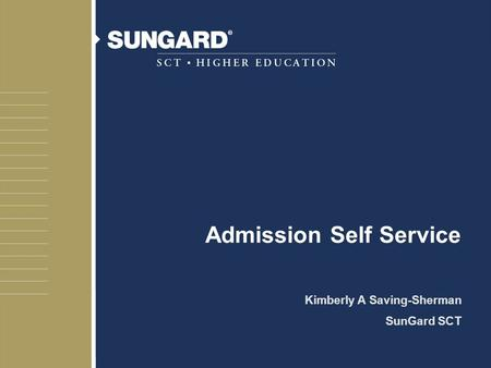 Admission Self Service Kimberly A Saving-Sherman SunGard SCT.