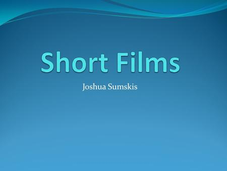 Joshua Sumskis. History The very first films were presented through Thomas Edison's Kinetoscope, a one-shot film. Classic Lumiere brother's film Arrival.