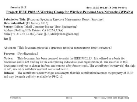 Doc.: IEEE 802.15-15-0086-00-004s Submission January 2015 Mineo Takai, Space-Time EngineeringSlide 1 Project: IEEE P802.15 Working Group for Wireless Personal.
