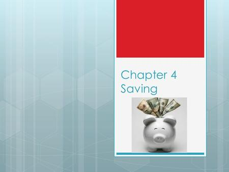 Chapter 4 Saving. Reasons to save  Emergency fund  First priority after needs are met  Should be approximately 2-3 months of expenses  Where to keep.