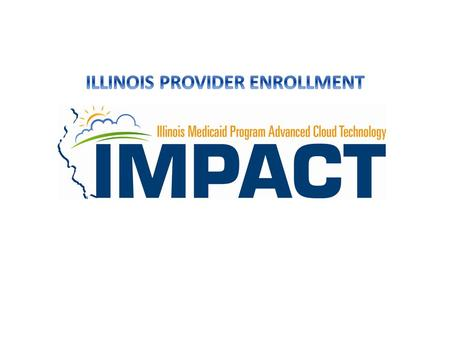 Creating a Single Sign On Account. To create a Single Sign On ID please visit https://IMPACT.illinois.gov and select the option to create a new account.