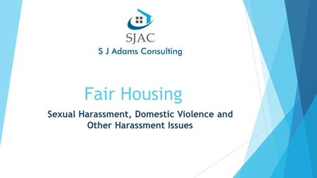 Fair Housing Sexual Harassment, Domestic Violence and Other Harassment Issues.