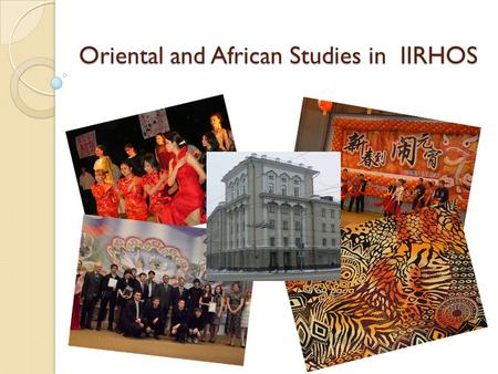 Oriental and African Studies in IIRHOS. HISTORY OF ORIENTAL STUDIES IN KFU.