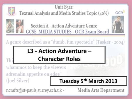 L3 - Action Adventure – Character Roles Tuesday 5 th March 2013.