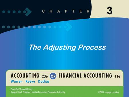 1 The Adjusting Process 3. 1-2 3-2 2 After studying this chapter, you should be able to: The Adjusting Process 1 Describe the nature of the adjusting.