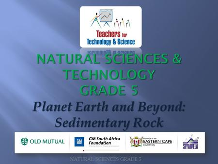 Planet Earth and Beyond: Sedimentary Rock NATURAL SCIENCES GRADE 5.