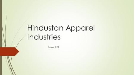 Hindustan Apparel Industries Boxer PPT. Woven boxers with Exposed Elastic- HINDUSTAN APPAREL INDUSTRIES.