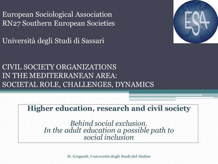 European Sociological Association RN27 Southern European Societies Università degli Studi di Sassari CIVIL SOCIETY ORGANIZATIONS IN THE MEDITERRANEAN AREA: