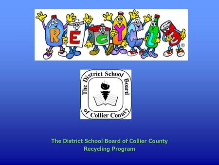 The District School Board of Collier County Recycling Program.