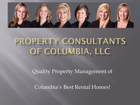 Quality Property Management of Columbia's Best Rental Homes!