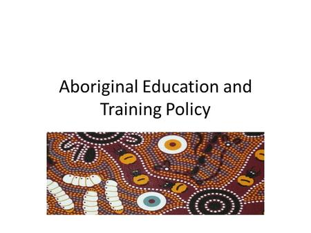 Aboriginal Education and Training Policy