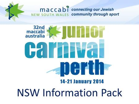 NSW Information Pack. NSW Management Team NSW Team Management are responsible for your children at all times during carnival. The NSW Team Manager is.