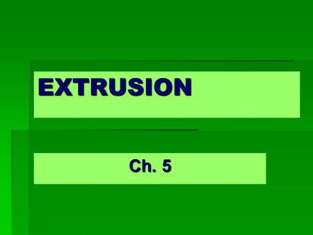 EXTRUSION Ch. 5.