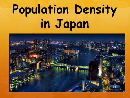 Population Density in Japan. Examine the population map above. In your notebook, write five facts about the geography of Japan that can be determined.