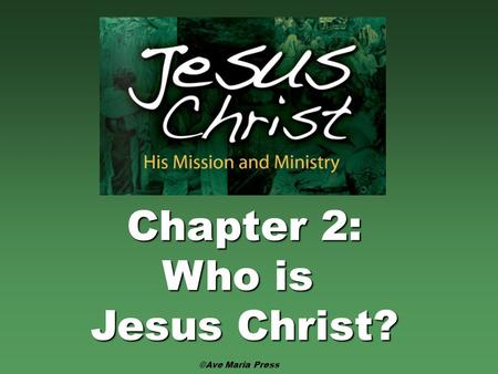 Chapter 2: Who is Jesus Christ?