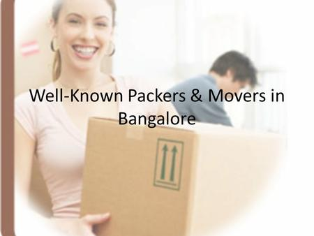 Well-Known Packers & Movers in Bangalore. INTRODUCTION The prospect of moving to a new city you know absolutely nothing about can be overwhelming. Hiring.