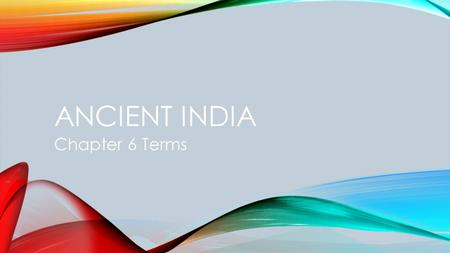 ANCIENT INDIA Chapter 6 Terms. Teaches that the Buddha is a god who came to save people Mahayana Buddhism.