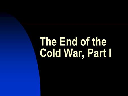 The End of the Cold War, Part I. Misperceptions of how the Cold War ended: https://encrypted.google.com/books?id=U9twRiRKd 6wC&printsec=frontcover&source=gbs_ViewAPI#v=