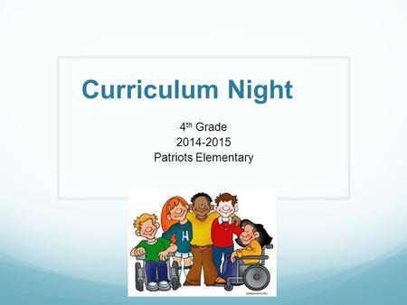 Curriculum Night 4 th Grade 2014-2015 Patriots Elementary.