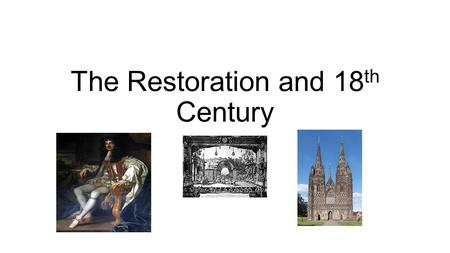 The Restoration and 18 th Century. Introduction Time Period 1660-1800 United States Flee from persecution Produce goods for England 1660-Exhausted from.