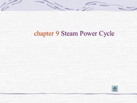 chapter 9 Steam Power Cycle 9-1 The Rankine Cycle 9-1-1. Vapor Carnot cycle T s 1 23 4 There are some problems: (1)Compressor (2)turbine.