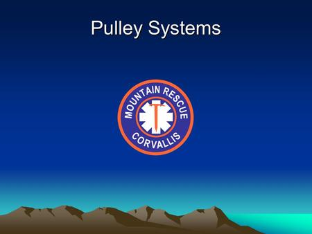 Pulley Systems.  Pulley Systems - Definitions Sheave is the grooved wheel that the rope runs on The larger the diameter of the sheave, the less friction.