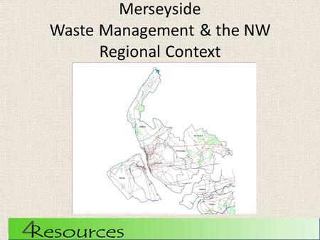 Merseyside Waste Management & the NW Regional Context.