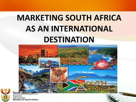 MARKETING SOUTH AFRICA AS AN INTERNATIONAL DESTINATION 1.