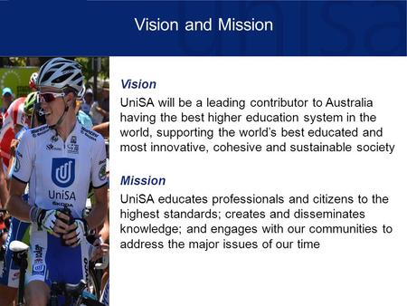 Vision UniSA will be a leading contributor to Australia having the best higher education system in the world, supporting the world's best educated and.