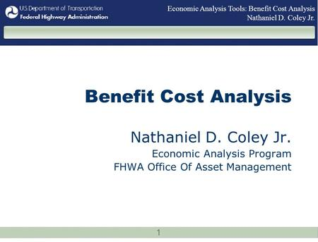 Benefit Cost Analysis Nathaniel D. Coley Jr