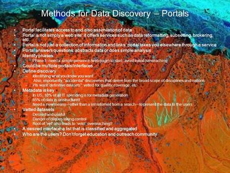 Methods for Data Discovery – Portals Portal facilitates access to and also assimilation of data Portal is not simply a web site: it offers services such.
