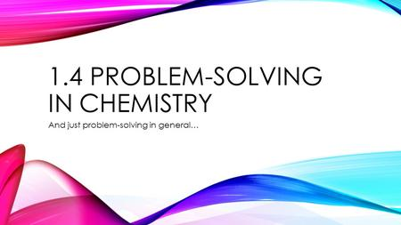 1.4 Problem-solving in chemistry