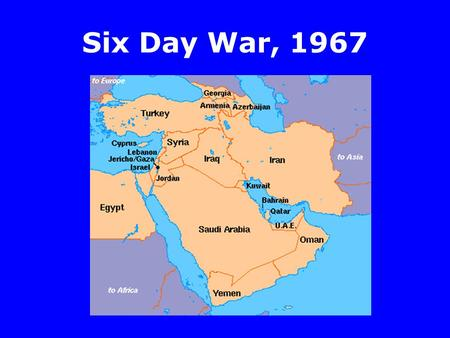 Six Day War, 1967. What was the balance of power in 1967? IsraelArab states.