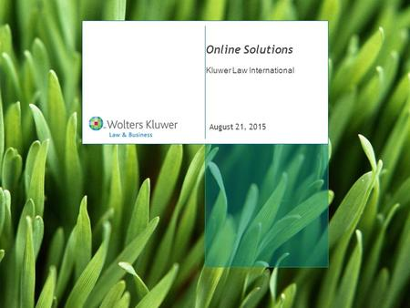 August 21, 2015 Online Solutions Kluwer Law International.
