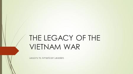 The Legacy of the Vietnam War