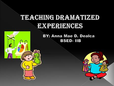 TEACHING DRAMATIZED EXPERIENCES